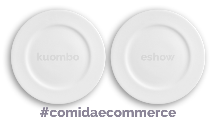 Kuombo y eShow juntos en la #comidaecommerce